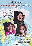Wie Kinder mehrsprachig aufwachsen: Ein Ratgeber