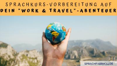 Sprachurs-Vorbereitung auf dein Work Travel Abenteuer