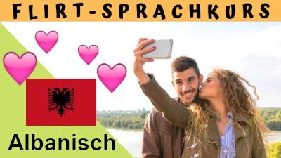 Albanisch-Flirtsprachkurs