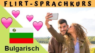 Bulgarisch-Flirtsprachkurs