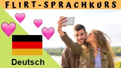 Deutsch-Flirtsprachkurs