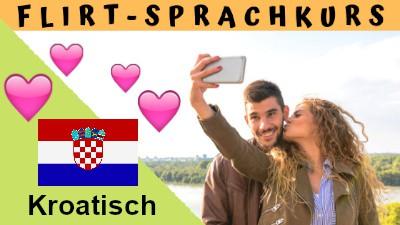 Kroatisch-Flirtsprachkurs
