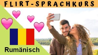 Rumänisch-Flirtsprachkurs