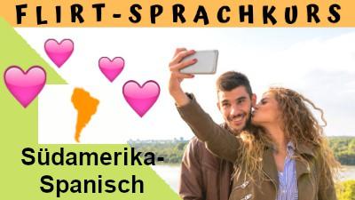 Südamerikanisch-Flirtsprachkurs