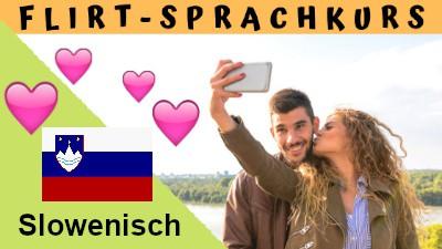 Slowenisch-Flirtsprachkurs