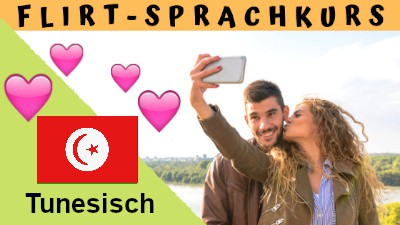 Tunesisch-Flirtsprachkurs