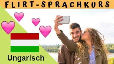 Ungarisch-Flirtsprachkurs