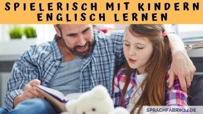 Spielerisch mit Kindern Englisch lernen