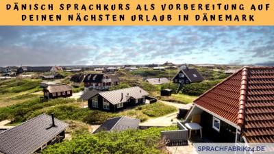 Dänisch Sprachkurs als Vorbereitung auf deinen nächsten Urlaub in Dänemark