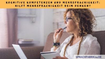Kognitive Kompetenzen und Mehrsprachigkeit Hilft Mehrsprachigkeit beim Denken